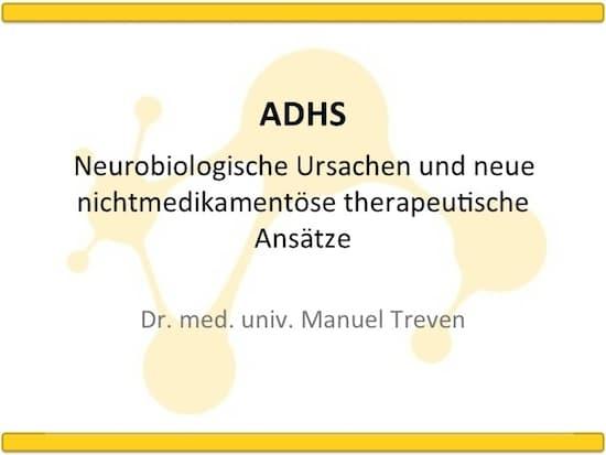 ADHS - Neurobiologische Ursachen und neue nichtmedikamentöse therapeutische Ansätze, Dr. Manuel Treven, 20. EÖDL Fachtagung, Fachtagung, EÖDL, Legasthenie, Dyskalkulie, Legasthenietrainer, Dyskalkulietrainer, Vortrag, Eltern, Kinder, Sinneswahrnehmungen, ADHS